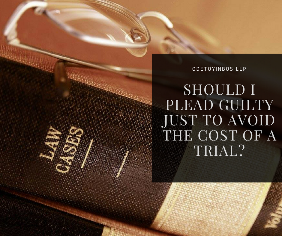 Should I Just Plead Guilty To Avoid The Cost Of A Trial?